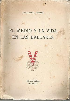 El medio y la vida en las Baleares: Guillermo Colom