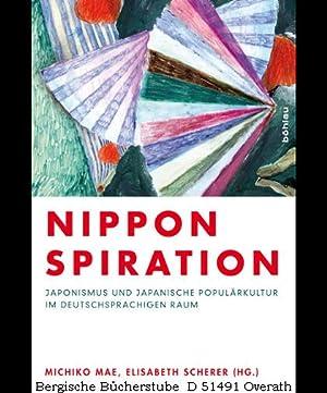 Nipponspiration. Japonismus und japanische Populärkultur im deutschsprachigen Raum.: Scherer, ...