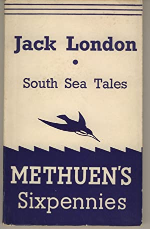 South Sea Tales (Methuen's Sixpennies, No. 15): London, Jack