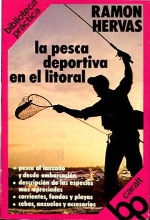 LA PESCA DEPORTIVA EN EL LITORAL.: HERVAS Ramon.