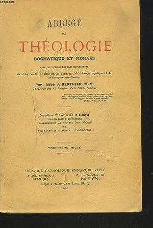 ABREGE DE THEOLOGIE dogmatique et morale, avec: L'ABBE J. BERTHIER,