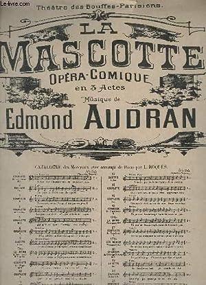 LA MASCOTTE - OPERA COMIQUE EN 3: AUDRAN EDMOND