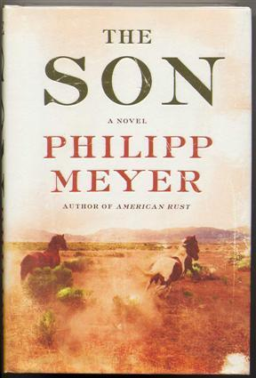 The Son.: Meyer, Philipp. (Signed) .