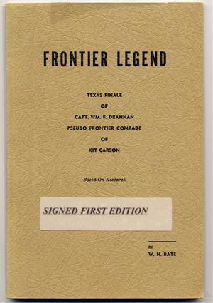Frontier Legend. Texas Finale of Capt. Wm.: Bate, W. N.