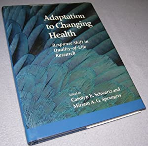 Adaption to Changing Health: Response Shift in: Carolyn E. Schwartz