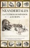 Neandertales : los últimos homínidos de Europa: Antonio Monclova Bohórquez