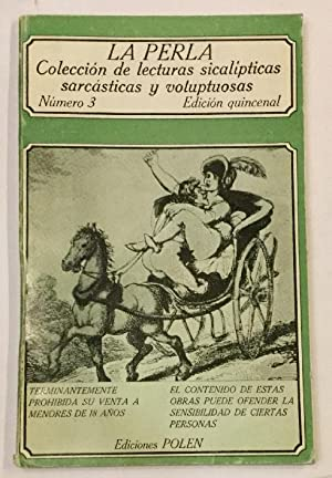 La nueva perla. Número 3. Colección de lecturas sicalípticas, sarcásticas y voluptuosas.: V.V.A.A.