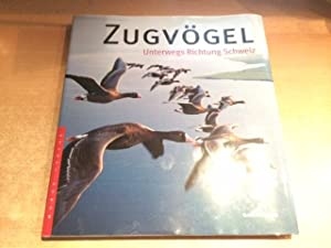 Zugvögel - Unterwegs Richtung Schweiz: Mulhauser, Blaise: