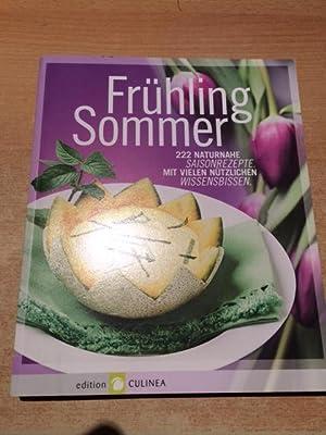 Frühling Sommer - 222 Naturnahe Saisonrezepte mit vielen nützlichen Wissensbissen: Wigger, Verena, ...