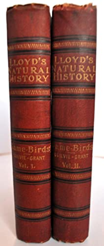 Lloyd's Natural History. A Handbook to the Game-Birds. Vols I & II