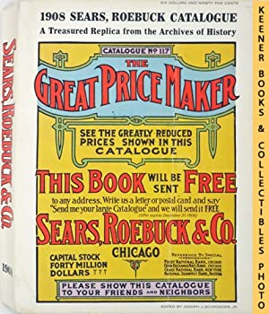 1908 Sears, Roebuck Catalogue - No. 117 - The Great Price Maker : A Treasured Replica From The ...