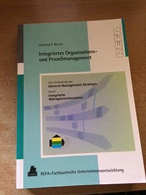 Integriertes Organisations- und Prozeßmanagement - Die Umsetzung der General Management Strategie ...