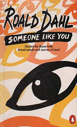 SOMEONE LIKE YOU: Roald Dahl.