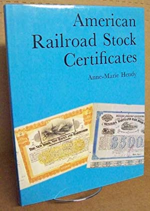 AMERICAN RAILROAD STOCK CERTIFICATES: Hendy , Anne-Marie