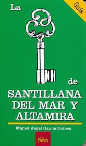 LA LLAVE DE SANTILLANA DEL MAR Y: Miguel Ángel García
