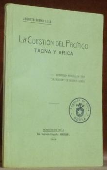 """Le cuestion del Pacifico. Tacna y Arica. Articulo publicado por """"La Nacion"""" de Buenos Aires..."""