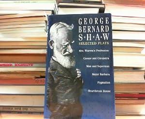 George Bernard Shaw. Selected Plays.: Shaw, George Bernard: