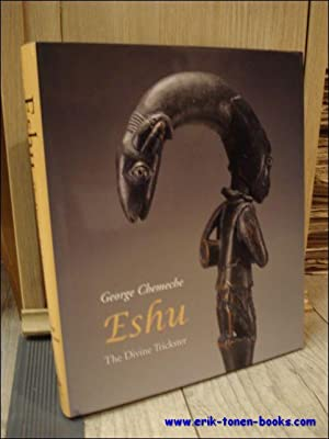 Eshu. The Divine Trickster.: George Chemeche, with
