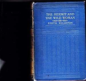 The Hermit and the Wild Woman and Other Stories: Edith Wharton