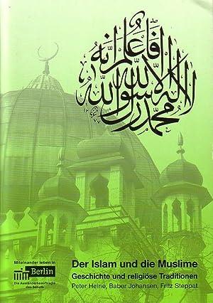 Der Islam und die Muslime. Geschichte und religiöse Tradition. Miteinander leben in Berlin.: Heine,...