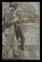 BEGGARS OF LIFE: A Hobo Autobiography: Tully, Jim. Intro