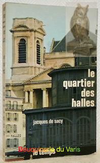 Le quartier des Halles. Paris.: SACY, Jacques Silvestre.