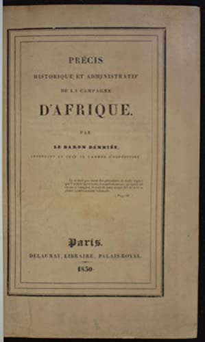 Précis historique et administratif de la Campagne d'Afrique: DENNIEE, (Baron)