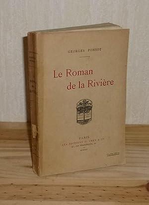 Le roman de la rivière. Paris. Crès.: PONSOT, Georges