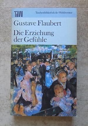 Die Erziehung der Gefühle.: Flaubert, Gustave