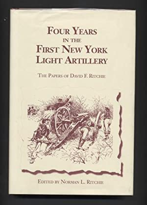 Four Years in the First New York Light Artillery. the Papers of David F. Ritchie.: Ritchie, Norman ...