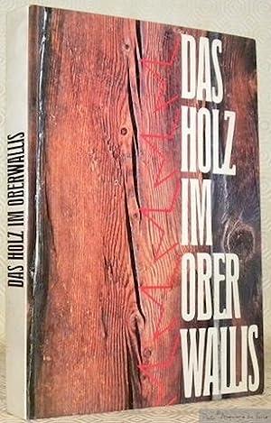"""Das Holz im Oberwallis. """"Geschichte, Kultur und: CARLEN, Louis."""