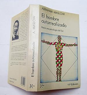 El hombre autorrealizado. Hacia una psicología del ser: Abraham Maslow