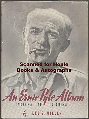 An Ernie Pyle Album: Indiana To Ie Shima