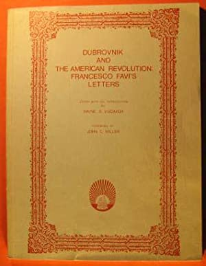Dubrovnik and the American Revolution: Francesco Favi's: Favi, Francesco; Vucinich,