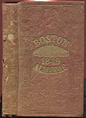 The Boston Almanac for the Year 1849 No. 14 Vol. V