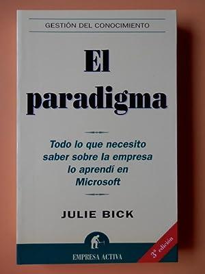 El paradigma. Todo lo que necesito saber sobre la empresa lo aprendí en Microsoft: Julie Bick