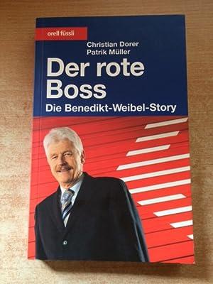 Der rote Boss - die Benedikt-Weibel-Story (signierte Ausgabe): Dorer, Christian und Patrik Müller:
