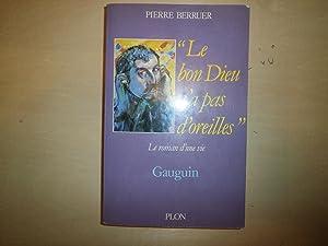 LE BON DIEU N'A PAS D'OREILLES LE: PIERRE BERRUER
