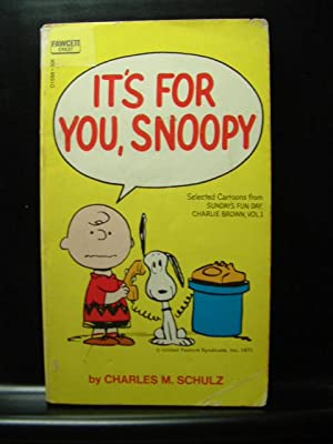 IT'S FOR YOU, SNOOPY: Schulz, Charles M.