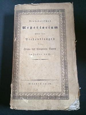 Alphabetisches Repertorium über die Verhandlungen der Staende des Koenigreichs Bayern im Jahre 1827...