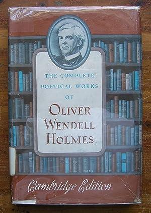 The Complete Poetical Works of Oliver Wendell: Holmes, Oliver Wendell.