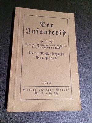 Der Infanterist - Heft C: Der s.M.G.-Schütze / Das Pferd: Kohl, (Hauptmann):