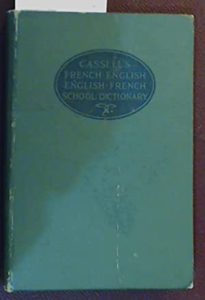 Cassell's French-English, English-French School Dictionary with Phonetic Symbols
