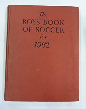 The Boys' Book of Soccer for 1962: Edited by Dennis