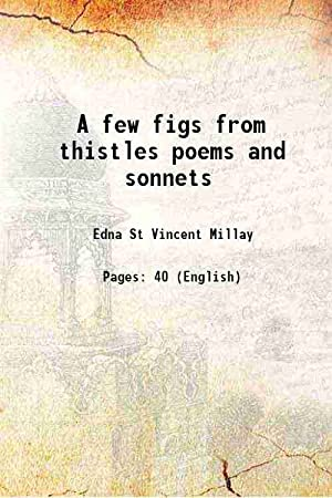 A few figs from thistles poems and: Edna St Vincent
