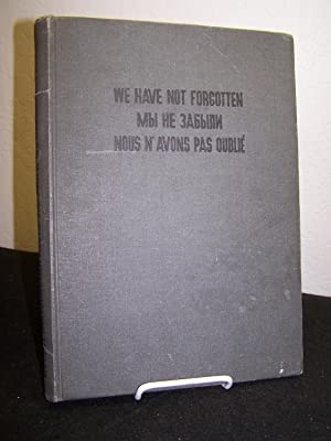 1939 -1945 We Have Not Forgotten.: League of Fighters for Freedom and Democracy.
