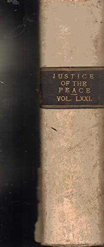 Justice of the Peace, and County, Borough, Poor Law Union and Parish Law Recorder. Volume LXXI. ...