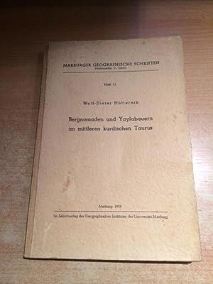 Marburger geographische Schriften - Heft 11: Bergnomaden und Yaylabauern im mittleren kurdischen ...
