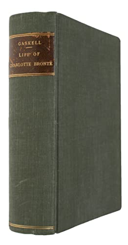 The Life of Charlotte Brontë, Author of: GASKELL, E.C.
