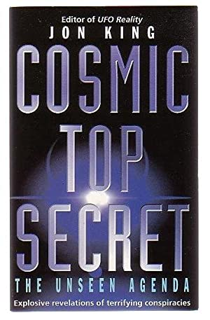 Cosmic Top Secret: The Unseen Agenda: King, Jon